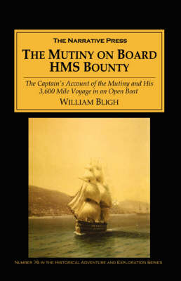 "Mutiny on Board the HMS ""Bounty"" by William Bligh"