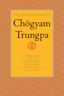 Collected Works Of Chgyam Trungpa, Volume 4 by Chogyam Trungpa