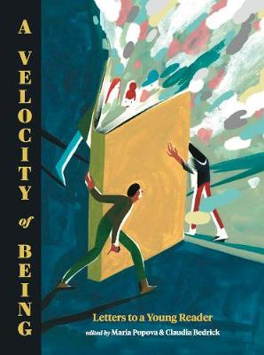 Velocity of Being by Maria Popova
