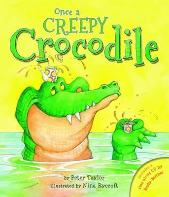 Once a Creepy Crocodile by Peter E. Taylor