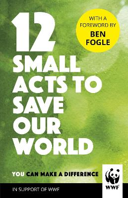 Small Acts to Save Our Planet book