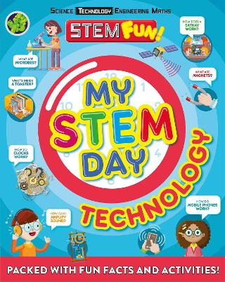 My STEM Day - Technology: Packed with fun facts and activities! by Nancy Dickmann
