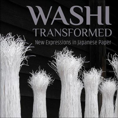 Washi Transformed: New Expressions in Japanese Paper by Meher McArthur