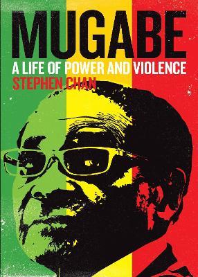 Mugabe: A Life of Power and Violence book