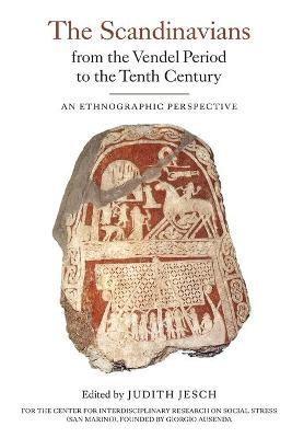 The Scandinavians from the Vendel Period to the Tenth Century by Judith Jesch