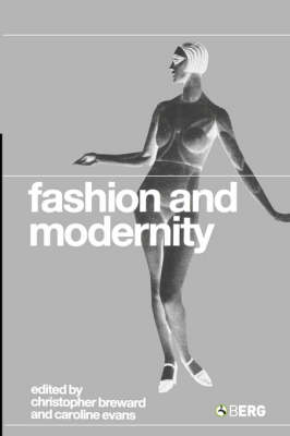 Fashion and Modernity by Christopher Breward