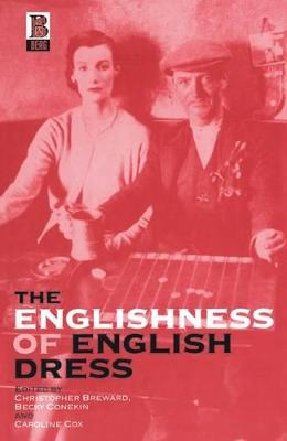 The Englishness of English Dress by Becky E. Conekin