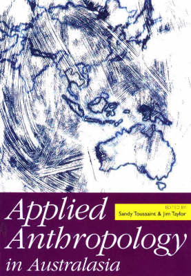 Applied Anthropology in Australasia by Sandy Toussaint