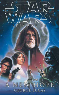 Star Wars Episode 4: A New Hope by George Lucas