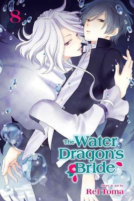 The Water Dragon's Bride, Vol. 8 by Rei Toma