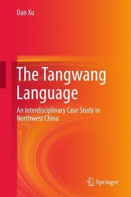 The Tangwang Language by Dan Xu