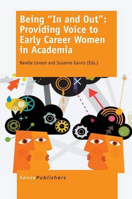 """Being """"""""In and Out"""""""": Providing Voice to Early Career Women in Academia by Narelle Lemon"""