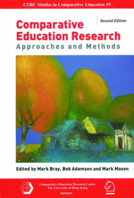 Comparative Education Research - Approaches and Methods 2e by Mark Bray