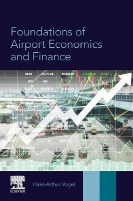 Foundations of Airport Economics and Finance by Hans-Arthur Vogel