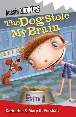 Dog Stole My Brain: Aussie Chomps, by Katherine Pershall