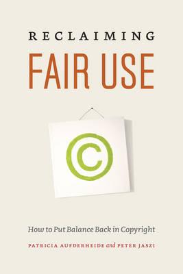 Reclaiming Fair Use by Patricia Aufderheide