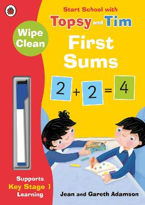 Wipe-Clean First Sums: Start School with Topsy and Tim by Jean Adamson