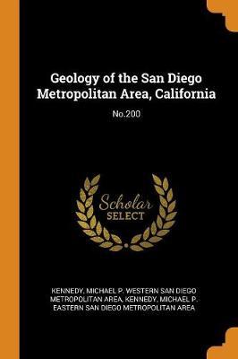 Geology of the San Diego Metropolitan Area, California: No.200 by Michael P Western San Diego Me Kennedy