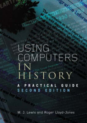 Using Computers in History by M.J. Lewis