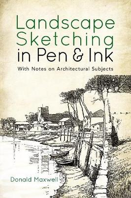 Landscape Sketching in Pen and Ink: With Notes on Architectural Subjects book