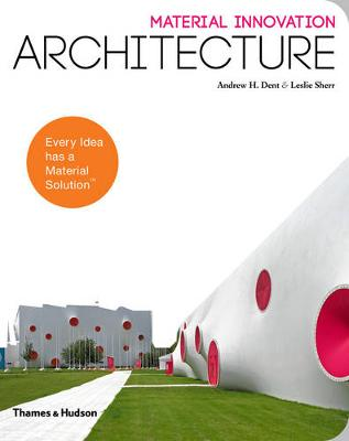 Material Innovation: Architecture by Andrew H. Dent