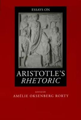 Essays on Aristotle's Rhetoric by Amelie Oksenberg Rorty