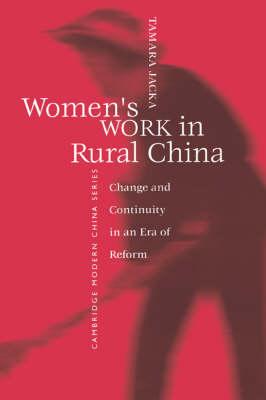 Women's Work in Rural China by Tamara Jacka