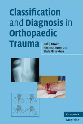 Classification and Diagnosis in Orthopaedic Trauma by Rahij Anwar