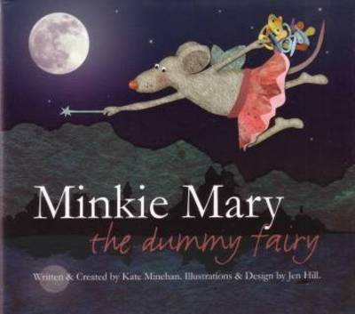 Minkie Mary the Dummy fairy by Kate Minehan