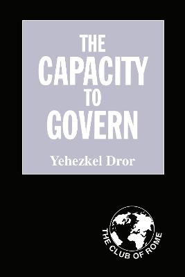 Capacity to Govern by Yehezkel Dror