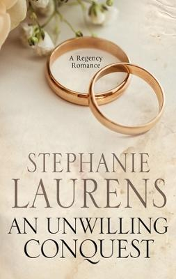 An Unwilling Conquest by Stephanie Laurens
