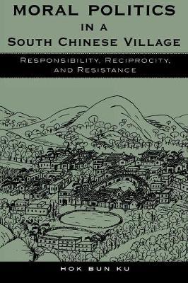 Moral Politics in a South Chinese Village by Hok Bun Ku