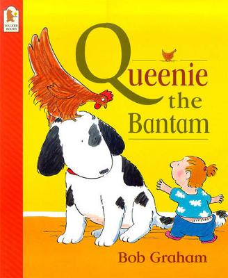 Queenie The Bantam by Bob Graham