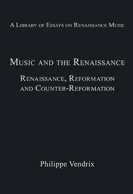 Music and the Renaissance by Philippe Vendrix