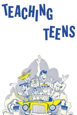 Teaching Teens by Elmer Towns