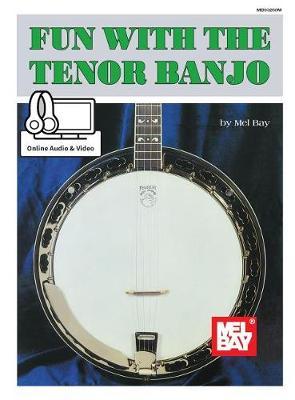 Fun with the Tenor Banjo by Mel Bay