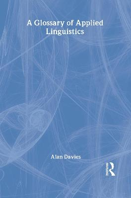 Glossary of Applied Linguistics by Alan Davies