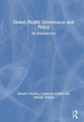 Global Health Governance and Policy: An Introduction by Eduardo Missoni