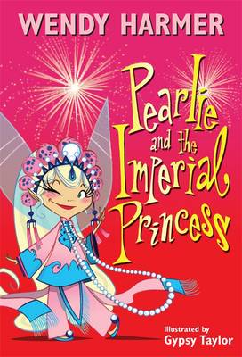 Pearlie and the Imperial Princess by Wendy Harmer