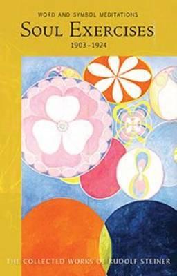 Soul Exercises by Rudolf Steiner
