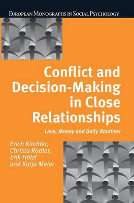 Conflict and Decision Making in Close Relationships by Erich Kirchler