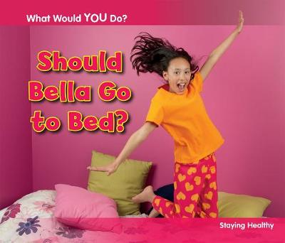 Should Bella Go to Bed? by Rebecca Rissman