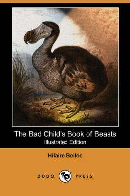 Bad Child's Book of Beasts (Illustrated Edition) (Dodo Press) book