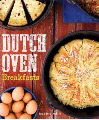 Dutch Oven Breakfasts by Debbie Hair
