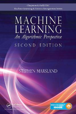 Machine Learning: An Algorithmic Perspective, Second Edition book