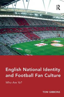English National Identity and Football Fan Culture book