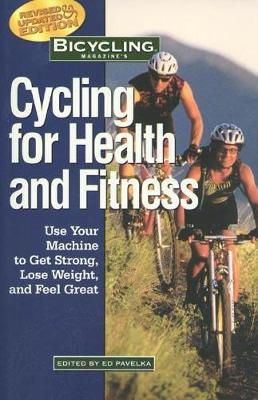 'Bicycling' Magazine's Cycling for Health and Fitness by Ed Pavelka