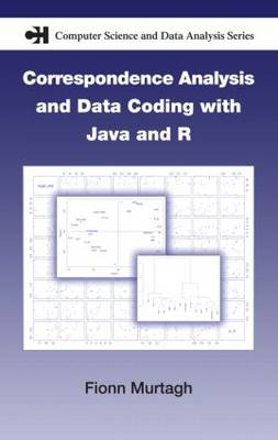 Correspondence Analysis and Data Coding with Java and R by Fionn Murtagh