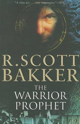 The Warrior Prophet by R Scott Bakker