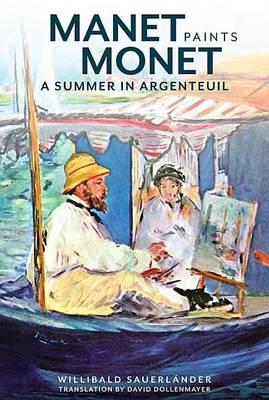 Manet Paints Monet by . Sauerlander